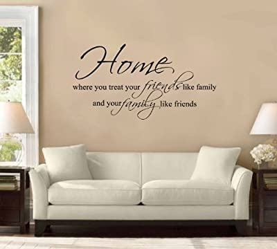 """42"""" Home Is Where You Treat Friends Like Family and Family Like Friends Large Wall Decal Sticker Quote Home Decoration Decor"""