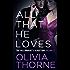 ALL THAT HE LOVES (Volume 2 The Billionaire's Seduction)