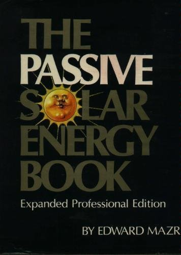 The Passive Solar Energy Book (Expanded Professional Edition)