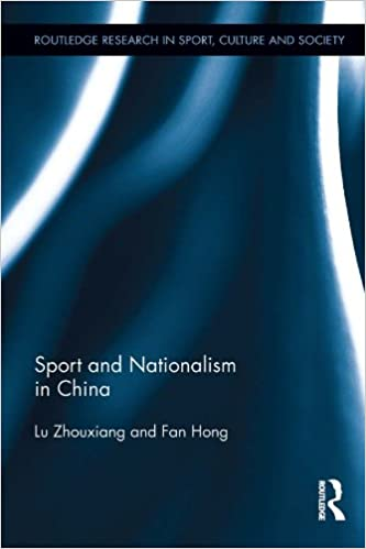 Download Sport and Nationalism in China (Routledge Research in Sport, Culture and Society) PDF, azw (Kindle)