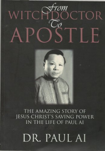 from Witchdoctor To Apostle (The Amazing Story Of Jesus Christ's Saving Power In The Life Of Paul Ai) (The Life Story Of Paul The Apostle)