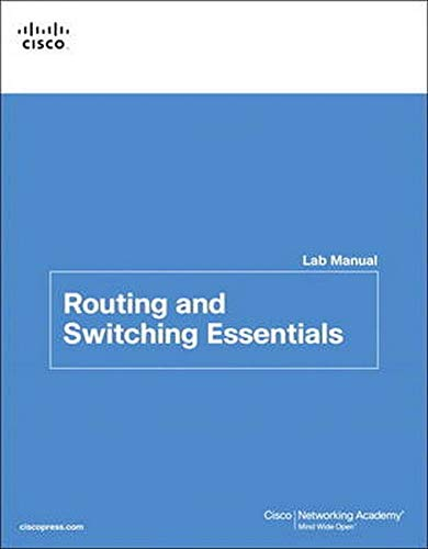 Routing and Switching Essentials Lab Manual (Lab Companion) . Cisco Networking Academy