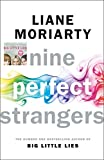 Book cover from Nine Perfect Strangers by MORIARTY LIANE