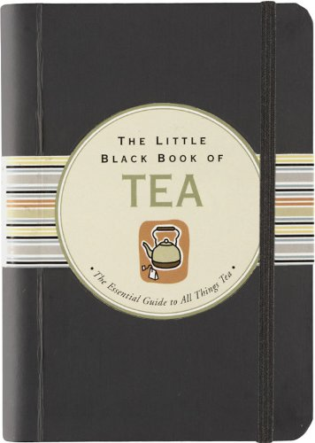The Little Black Book of Tea (Little Black Books) (Little Black Book Series)