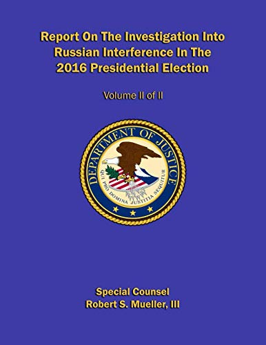 Report On The Investigation Into Russian Interference In The 2016 Presidential Election: Volume II of II (Redacted version) (Mueller report)