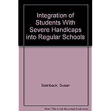 Integration of Students With Severe Handicaps into Regular Schools