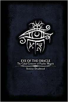 Eye of the Oracle: The Cabal Grimoire of Psychic Magick