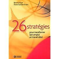 26 stratégies pour transformer son emploi