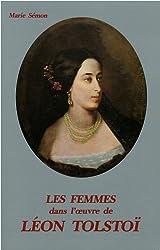 Les femmes dans l'oeuvre de Léon Tolstoï : Romans et nouvelles