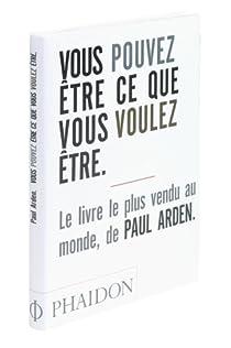 Vous pouvez être ce que vous voulez être par Arden
