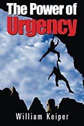 The POWER of URGENCY: Playing to Win with PROACTIVE Urgency by William Keiper (2013-06-26)