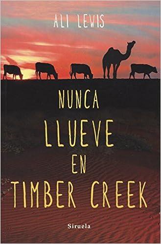 Nunca Llueve En Timber Creek (Las Tres Edades): Amazon.es: Ali Lewis, Mireya Hernández Pozuelo: Libros