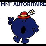 Madame Autoritaire (Collection Monsieur Madame)