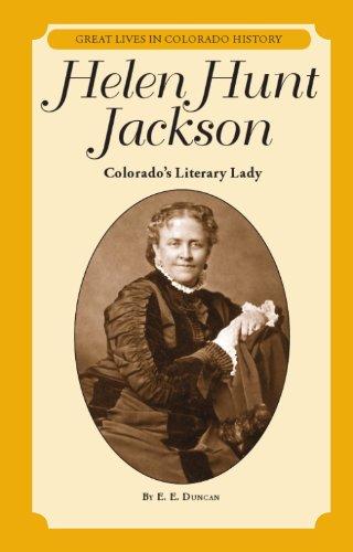 Helen Hunt Jackson : Colorado's Literary Lady (Great Lives in Colorado History) (Great Lives in Colorado History / Perso
