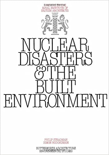 Download free ebooks for ipad 3 Nuclear Disasters and the Built Environment: A Report to the Royal Institute of British Architects 0408500611 (Suomalainen kirjallisuus) DJVU by Philip Steadman