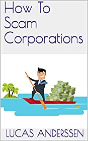 How To Scam Corporations