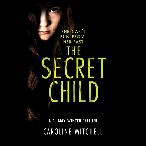 Pdf Thriller The Secret Child: A DI Amy Winter Thriller, Book 2