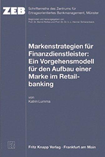 Markenstrategien für Finanzdienstleister: Ein Vorgehensmodell für den Aufbau einer Marke im Retailbanking (Schriftenreihe des zeb) Gebundenes Buch – 1. Juni 2003 Katrin Lumma Knapp Fritz 3831407479