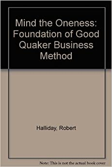 Book Mind the Oneness: Foundation of Good Quaker Business Method