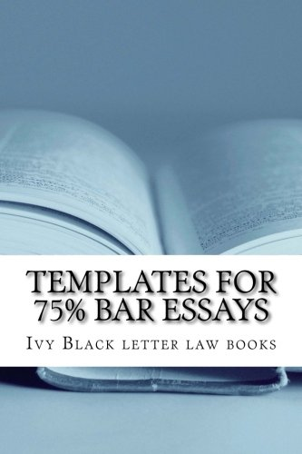 Templates For 75% Bar Essays: Issues, rules and their application by a writer whose Feb 2012 bar exam constitutional law essay was selected and published!