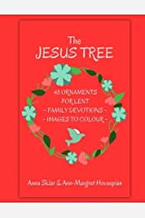 The Jesus Tree - 48 Ornaments for Lent: Family Devotions & Images To Colour (Volume 3) Paperback