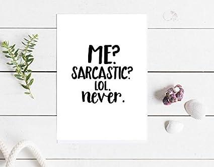 Me Sarcastic? Tarjeta de felicitación de LOL Never Funny en ...