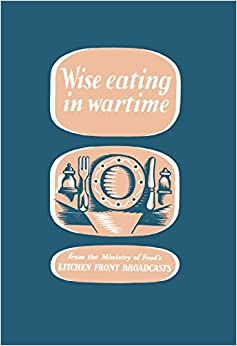 Book Wise Eating In Wartime (Ministry of Information)