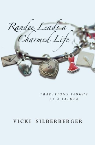 Randee Leads a Charmed Life: Traditions Taught By A Father pdf
