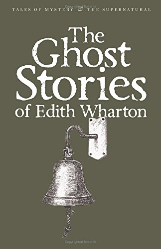 Ghost Stories of Edith Wharton (Tales of Mystery & the Supernatural) (Natural Wharton)