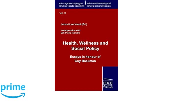 Persuasive Essay Samples High School Amazoncom Health Wellness And Social Policy Essays In Honour Of Guy  Baeckman Studien Zu Vergleichender Sozialpdagogik Und Internationaler  Sozialarbeit  Essays In Science also Argumentative Essay Examples High School Amazoncom Health Wellness And Social Policy Essays In Honour Of  Essay Science