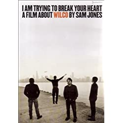 I Am Trying to Break Your Heart - A Film About Wilco