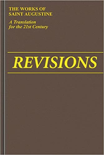 Revisions (Retractationes): Including an Appendix with Indiculus of Possidius (The Works of Saint Augustine, a Translation for the 21st Century: Part 1 - Books)