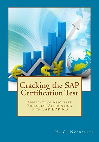 Download Cracking the SAP Certification Test: SAP Certified Application Associate – Financial Accounting with SAP ERP 6.0. (SAP Series Book 1) Pdf