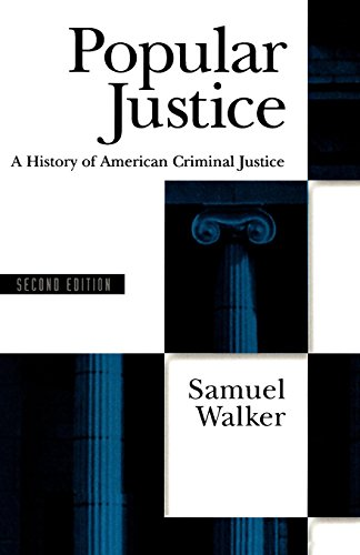 Popular Justice: A History of American Criminal Justice by Oxford University Press