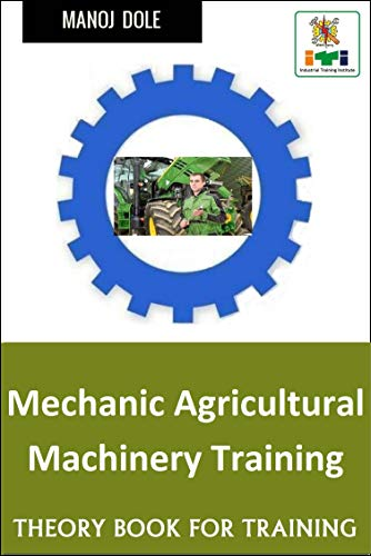Mechanic Agricultural Machinery Training: Theory Book for Training