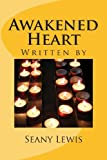Awakened Heart, Seany Lewis, 1493727125