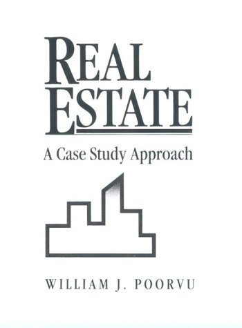 Real Estate: A Case Study Approach by William J. Poorvu (1992-03-01)