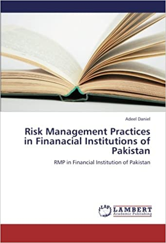 Read Risk Management Practices in Finanacial Institutions of Pakistan: RMP in Financial Institution of Pakistan PDF, azw (Kindle)