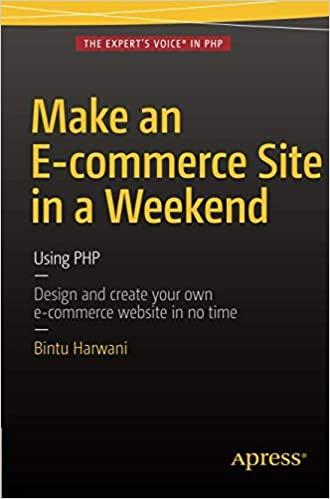Make an E-commerce Site in a Weekend: Using PHP: Bintu