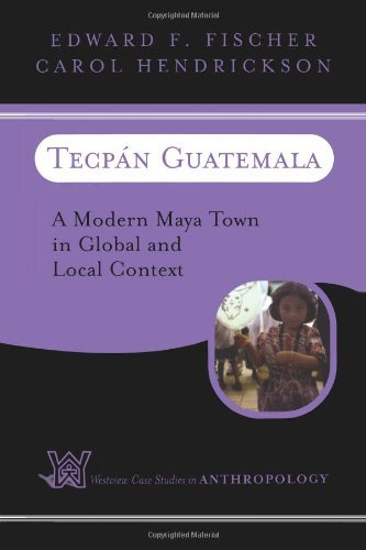 Download By Edward F Fischer - Tecpan Guatemala: A Modern Maya Town in Global and Local Context: 1st (first) Edition ebook