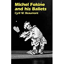 Michel Fokine and His Ballets