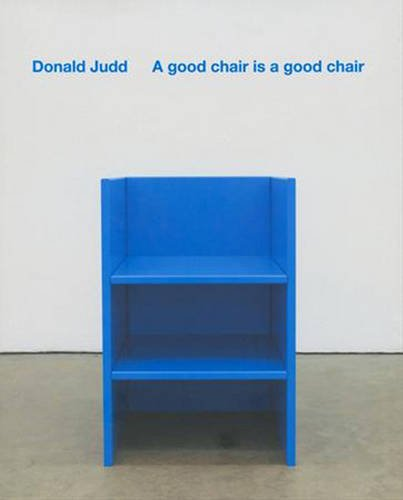 Donald Judd: A Good Chair Is a Good Chair by Ikon Gallery