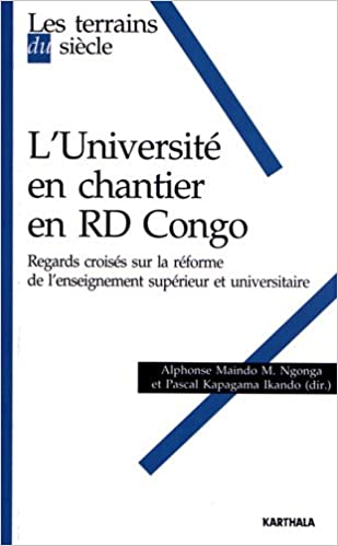 Livre L'Université en chantier en RD Congo. Regards croisés sur la réforme de l'enseignement supérieur et universitaire pdf ebook