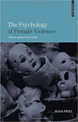 Book The Psychology of Female Violence: Crimes Against the Body by Anna Motz (2008-01-31)