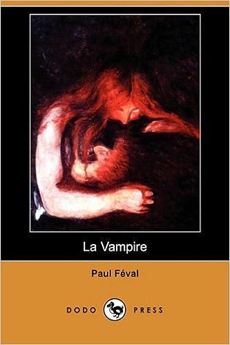 Læs bøger gratis online uden at downloade La Vampire (Dodo Press) (French Edition) PDF DJVU 1409945111