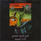 Green Eyed God by Steel Mill (2004-01-20)