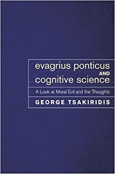 Evagrius Ponticus and Cognitive Science: A Look at Moral Evil and the Thoughts