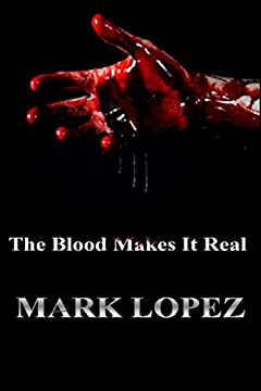 The Blood Makes It Real (Death Book 1)