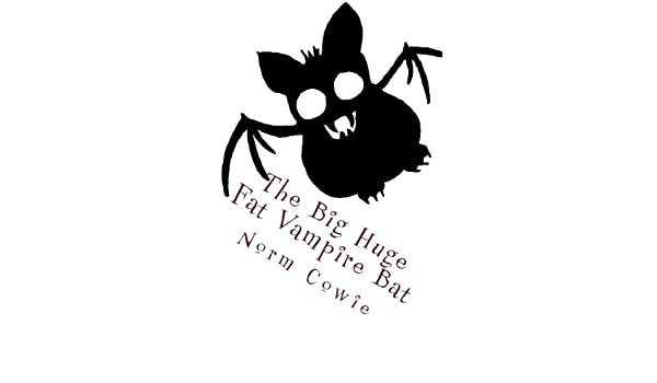 The Big Huge Fat Vampire Bat - a vampire short (characters from Fang Face and WereWoof)