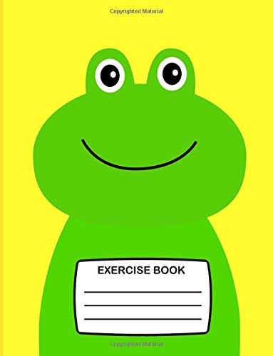 Read Online Exercise Book: Cute Exercise Book for Kids with Green Frog On Cover, 80 Lined Pages, School Exercise Book for Children A Notebook for Writing (Fun Exercise Books) (Volume 8) pdf